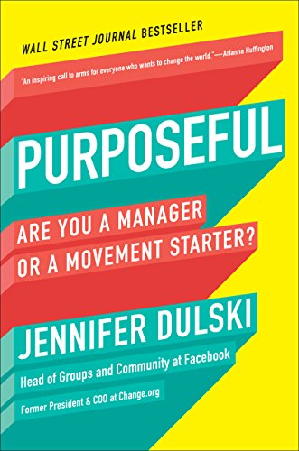 Purposeful: Are You a Manager or a Movement Starter? (Social Media Marketing Hotel)