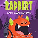 Radbert: Camp Swampanomie Audiobook by  Tales Untold, Blake Kelly Narrated by Brian Roberts