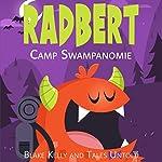 Radbert: Camp Swampanomie |  Tales Untold,Blake Kelly