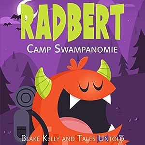 Radbert: Camp Swampanomie Audiobook
