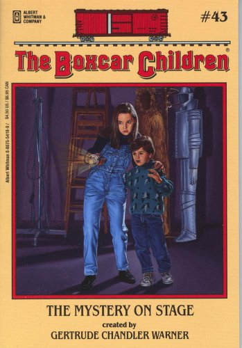 The Mystery on Stage - Book #43 of the Boxcar Children