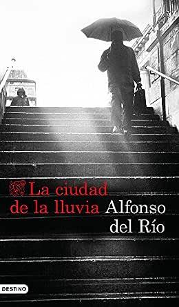 La ciudad de la lluvia eBook: Río, Alfonso del: Amazon.es: Tienda ...