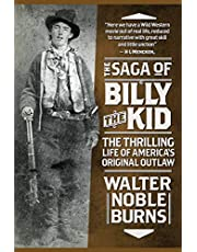 The Saga of Billy the Kid: The Thrilling Life of America's Original Outlaw