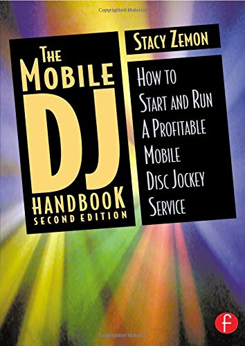 - The Mobile DJ Handbook, Second Edition: How to Start & Run a Profitable Mobile Disc Jockey Service