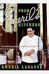 From Emeril's Kitchens: Favorite Recipes from Emeril's Restaurants Hardcover