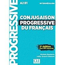 Conjugaison progressive du français - A2-B1 - Intermédiaire: Avec 450 exercices + CD audio