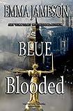 Blue Blooded: Lord & Lady Hetheridge Mysteries Book #5 (Lord & Lady Hetheridge Mystery Series) (Volume 5)