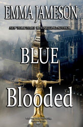 Download Blue Blooded: Lord & Lady Hetheridge Mysteries Book #5 (Lord & Lady Hetheridge Mystery Series) (Volume 5) pdf