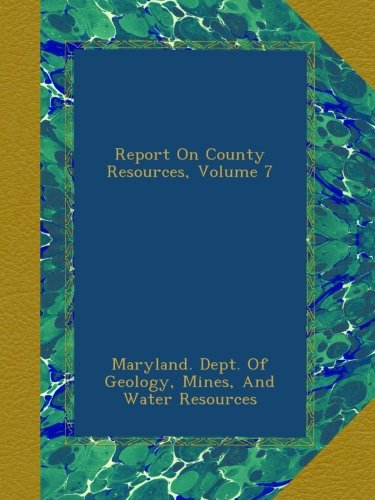 Report On County Resources, Volume 7 ebook