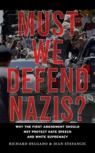 Must We Defend Nazis?: Why the First Amendment Should Not Protect Hate Speech and White Supremacy cover