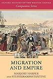 Migration and Empire (Oxford History of the British Empire Companion Series)