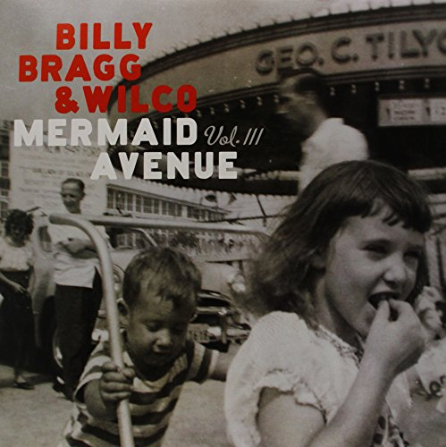 Release Mermaid Avenue Vol Iii By Billy Bragg Amp Wilco