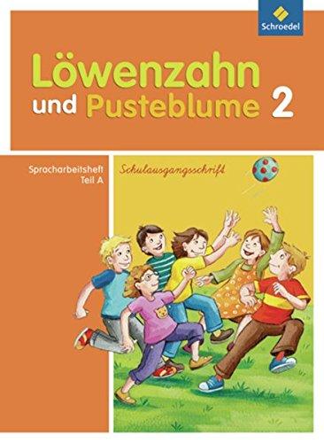 Löwenzahn und Pusteblume - Ausgabe 2009: Spracharbeitsheft A 2 SAS