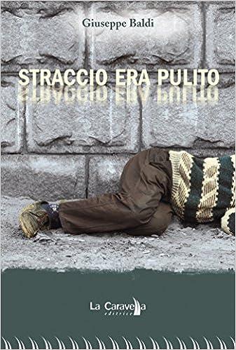Free book downloads on nook Straccio era pulito (Il porto) (Italian Edition) på svenska PDF CHM ePub by Giuseppe Baldi