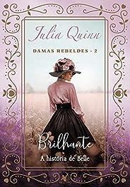 Brilhante (Damas rebeldes Livro 2)