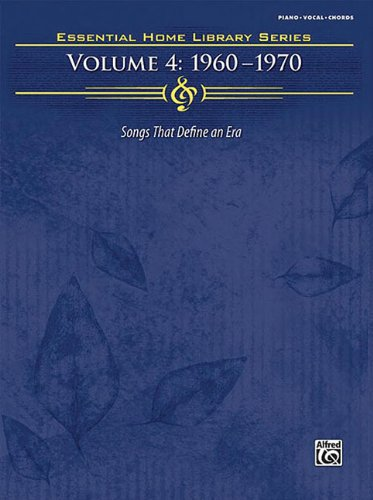 Essential Home Library Series Volume4: 1960-1970 Songs That Define An Era (Essential Home Library Series)