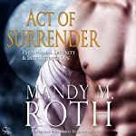 Act of Surrender: Immortal Ops / PSI-Ops, Book 2   Mandy M. Roth