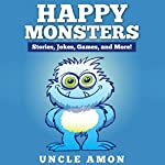 Happy Monsters! |  Uncle Amon