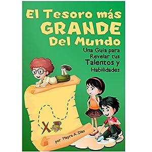 Children's Spanish Books ¡El Tesoro Más Grande del Mundo! (Cuentos Infantiles): Children's Spanish Books (Yo puedo, Tu puedes, Todos podemos nº 4) (Spanish Edition)