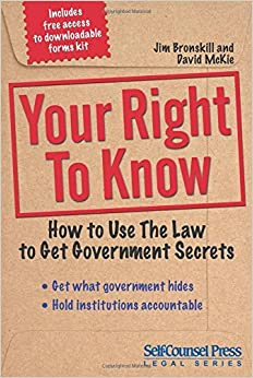 Your Right To Know: How to Use the Law to Get Government Secrets (Reference Series) by Jim Bronskill (2014-10-01)