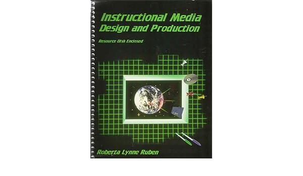 Amazon Com Instructional Media Design And Production 9780787204167 Ruben Roberta Lynne Books