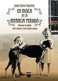 En busca de la infancia perdida.: Memorias De Familia Entre Sonrisas Y Cierto Regusto Amargo (Spanish Edition)