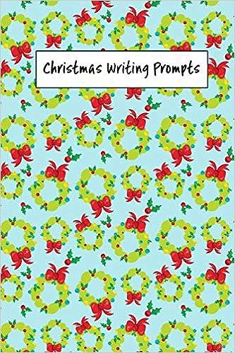 Christmas Writing Prompts.Christmas Writing Prompts 40 Seasonal Story Drawing