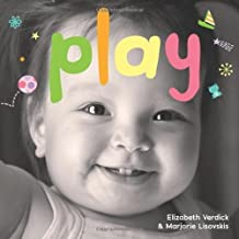 By Elizabeth Verdick Play: A board book about playtime (Happy Healthy Baby) (Brdbk) [Board book]