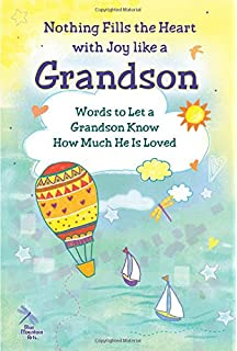 nothing fills the heart with joy like a grandson words to let a grandson know