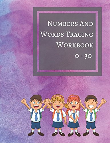 Download Numbers And Words Tracing Workbook 0 - 30: Number Trace Book pdf epub