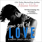 Some Sort of Love: Happy Crazy Love Series, Book 3 | Melanie Harlow