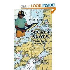 Secret Spots--Tampa Bay to Cedar Key: Tampa Bay to Cedar Key: Florida's Best Saltwater Fishing Book 1 (Coastal Fishing Guides)