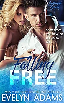 Falling Free (Southerland Security Book 1) by [Adams, Evelyn]