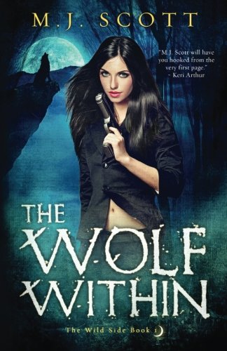 Read Online The Wolf Within (The Wild Side) (Volume 1) pdf