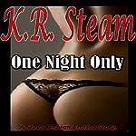 One Night Only | K.R. Steam