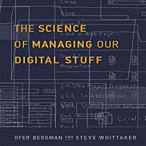 The Science of Managing Our Digital Stuff Audiobook
