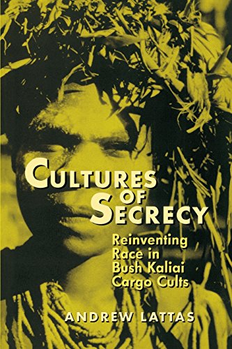 Cultures Of Secrecy: Reinventing Race in Bush Kaliai Cargo Cults (New Directions in Anthropological Writing)