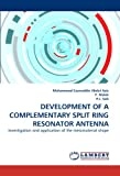 Development of a Complementary Split Ring Resonator Antenn, Muhammad Ezanuddin Abdul Aziz and F. Malek, 3844328327