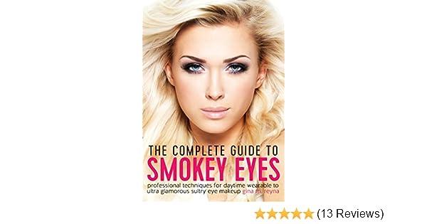 ebd1e37b3db Amazon.com: The Complete Guide to Smokey Eyes: Professional ...