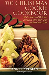 The Christmas Cookie Cookbook All Rules And Delicious Recipes To Start Your Own Holiday
