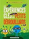Les expériences-clés des Petits Débrouillards - L air par Les petits débrouillards