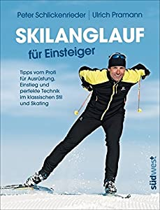 Skilanglauf für Einsteiger: Tipps vom Profi für Ausrüstung, Einstieg und...