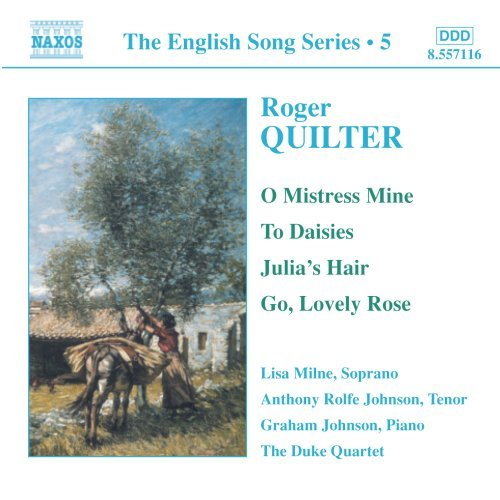 Roger Quilter: O Mistress Mine; To Daisies; Julia's Hair; Go, Lovely Rose by Duke Qt (2004-04-13)
