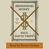 #5: Redeeming Money: How God Reveals and Reorients Our Hearts