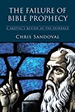 The Failure of Bible Prophecy: A Skeptic's Review of the Evidence
