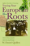 Tracing Your European Roots, 2E, Daniel Quillen W., 1593601751