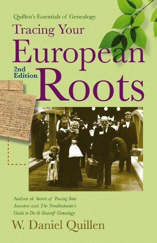 Tracing Your European Roots, 2E (Quillen's Essentials of Genealogy)