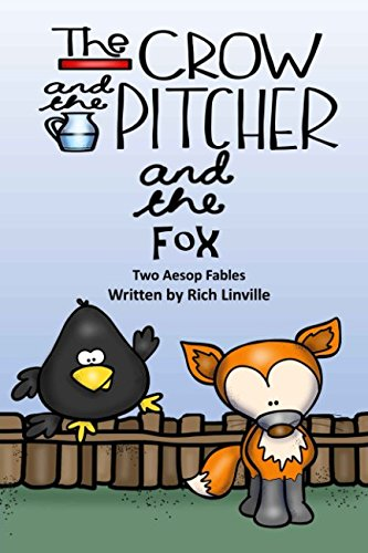 The Crow and the Pitcher and the Fox Two Aesop Fables