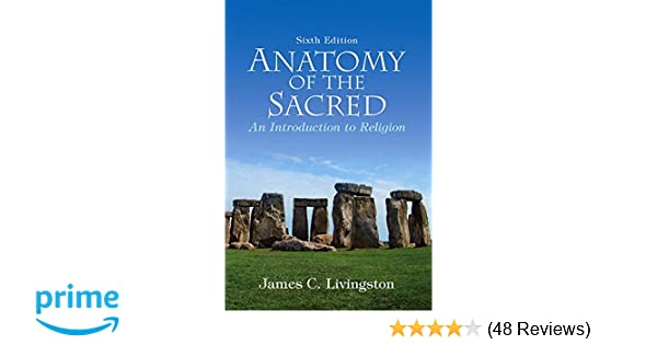 Amazon Anatomy Of The Sacred An Introduction To Religion 6th
