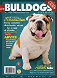 BULLDOGS ALL ABOUT AMERICA'S FAVORITE DOGS Magazine CELEBRITY DISH: FROM ADAM SANDLER TO THE OSBOURNES, HOLLYWOOD FINDS THIS BREED ADOR-A-BULL Housetraining SOCIALIZATION Skin Care NUTRITION Health